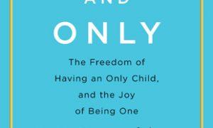 """""""One and only"""" de Lauren Sandler / Totul despre mame"""