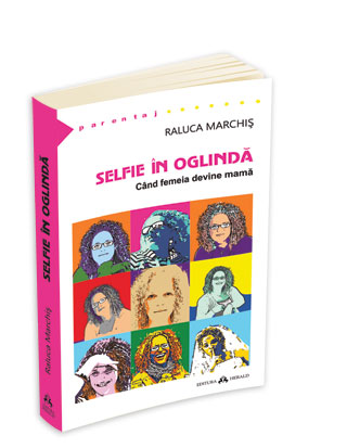 Selfie in oglinda Raluca Marchis/Totul despre mame
